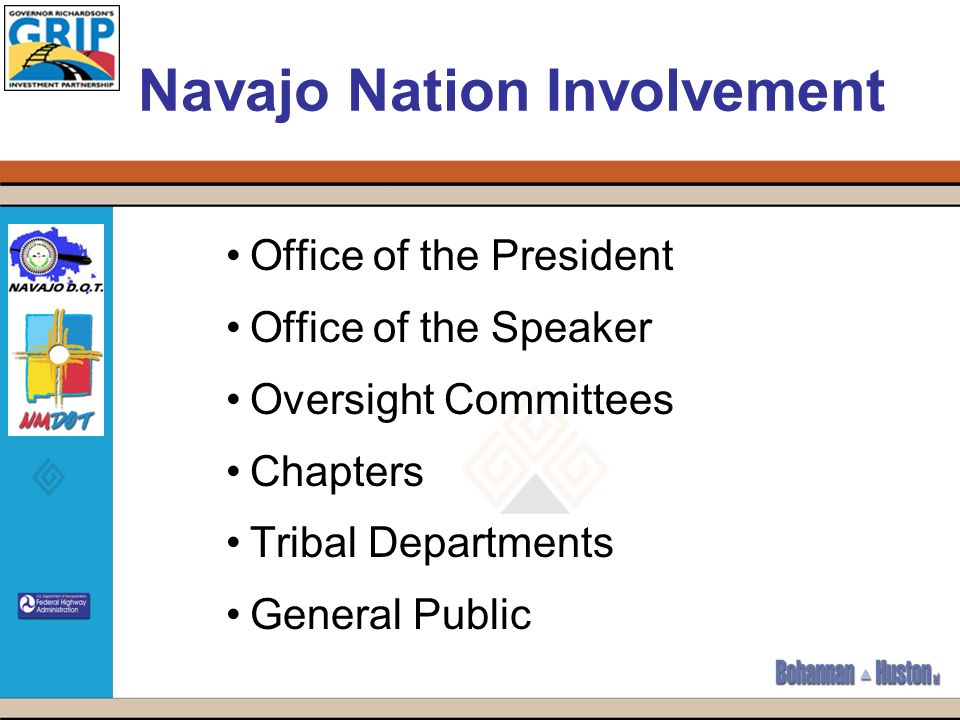 Navajo Nation Involvement Office of the President Office of the Speaker Oversight Committees Chapters Tribal Departments General Public