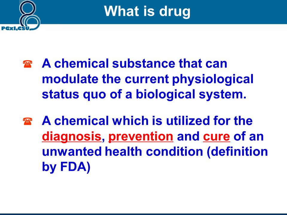 What is drug ( A chemical substance that can modulate the current physiological status quo of a biological system.
