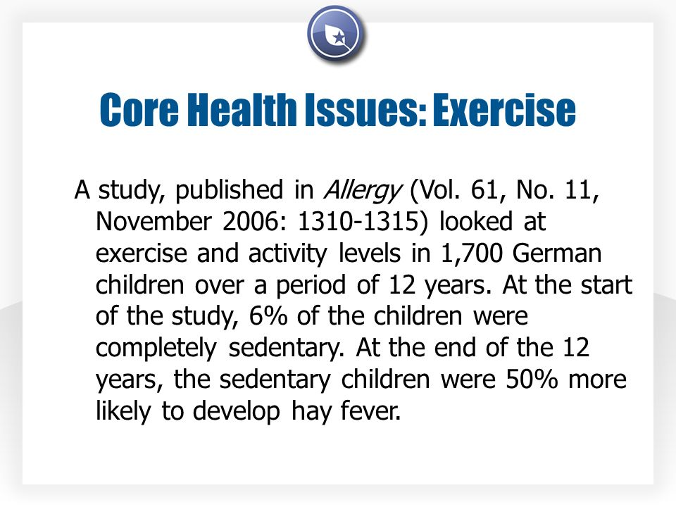 Core Health Issues: Exercise A study, published in Allergy (Vol.