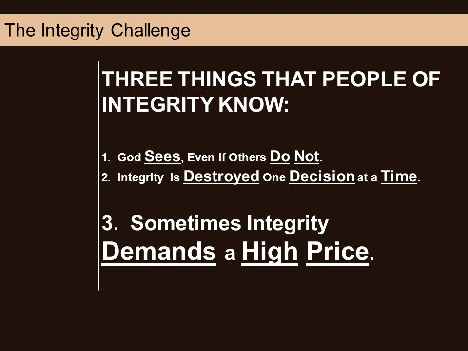 THREE THINGS THAT PEOPLE OF INTEGRITY KNOW: 1. God Sees, Even if Others Do Not.