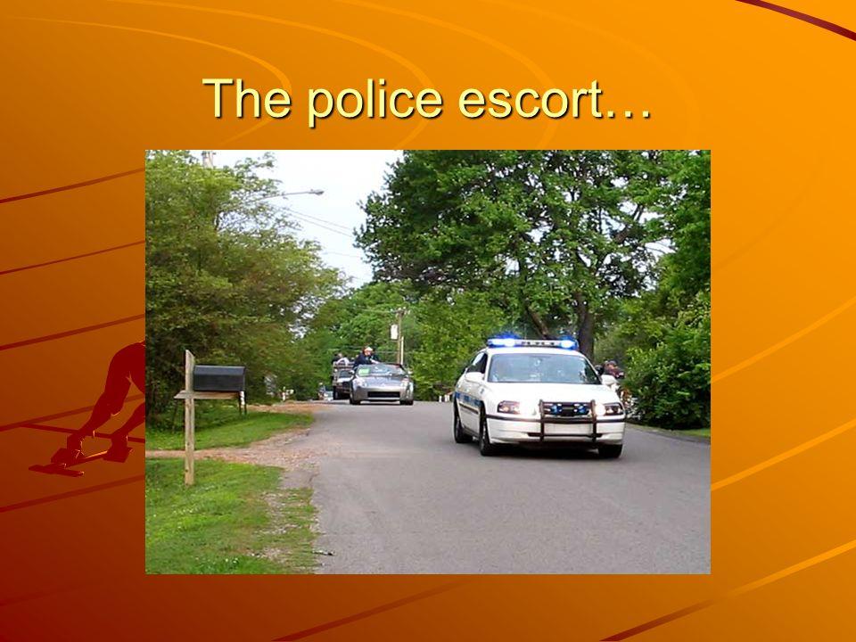The police escort…