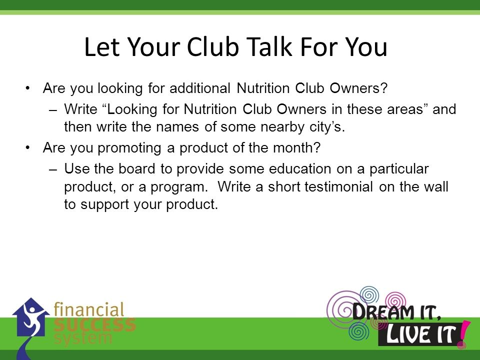 Let Your Club Talk For You Are you looking for additional Nutrition Club Owners? –Write Looking for Nutrition Club Owners in these areas and then writ