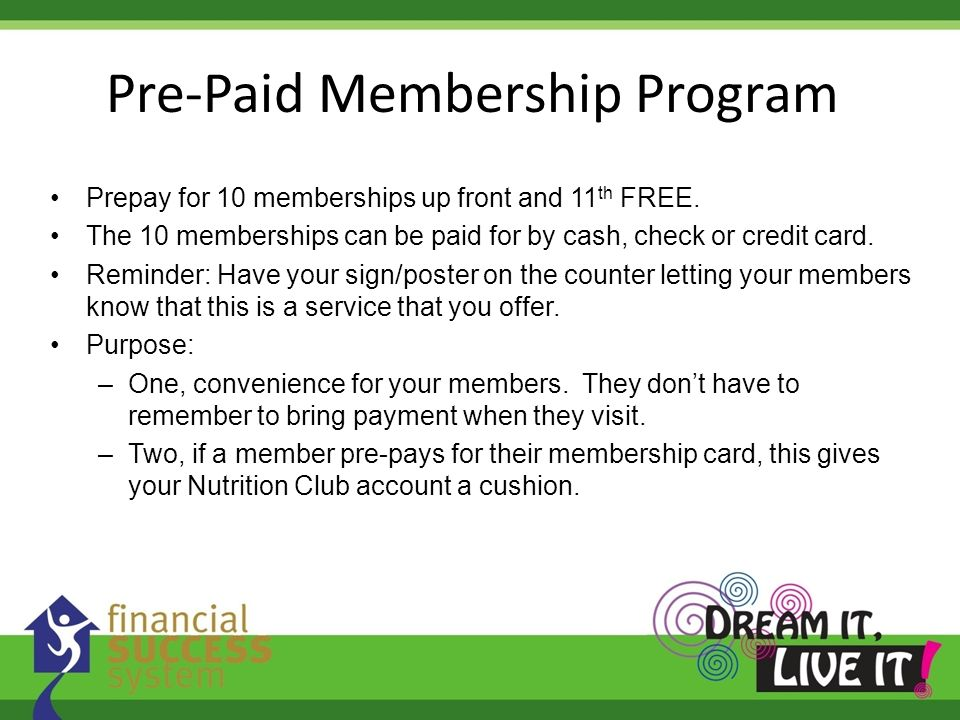 Prepay for 10 memberships up front and 11 th FREE. The 10 memberships can be paid for by cash, check or credit card. Reminder: Have your sign/poster o