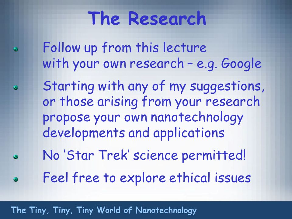 The Research Follow up from this lecture with your own research – e.g.