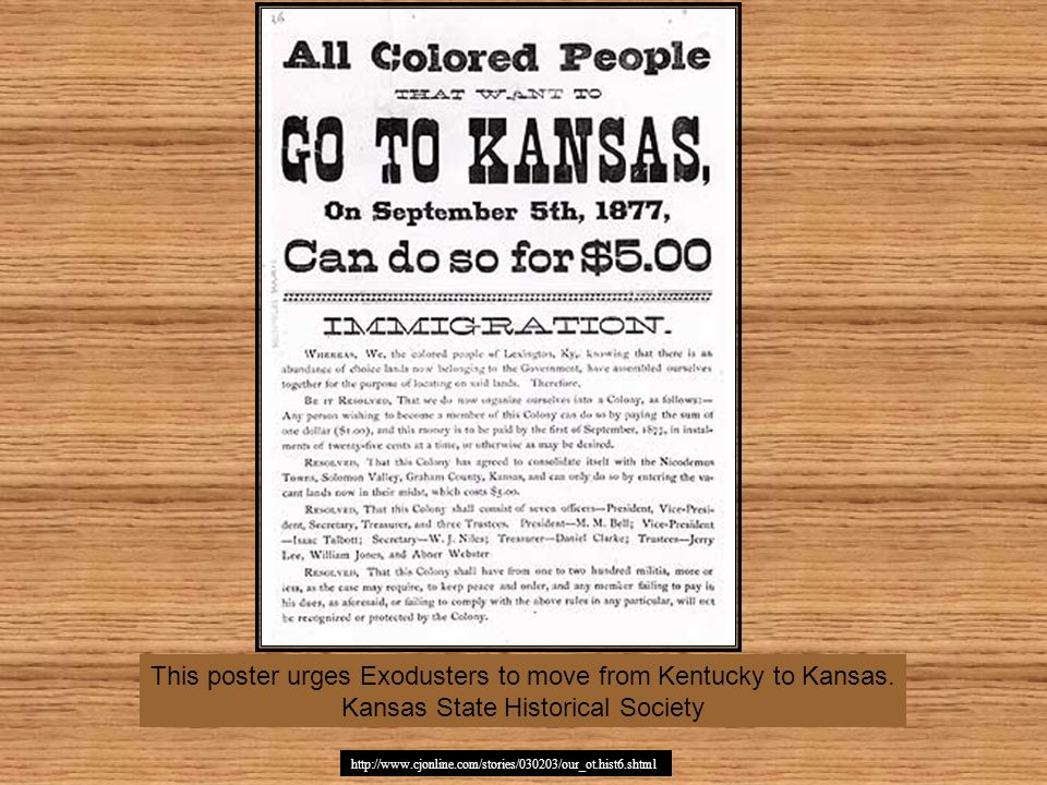 This poster urges Exodusters to move from Kentucky to Kansas. Kansas State Historical Society http://www.cjonline.com/stories/030203/our_ot.hist6.shtm