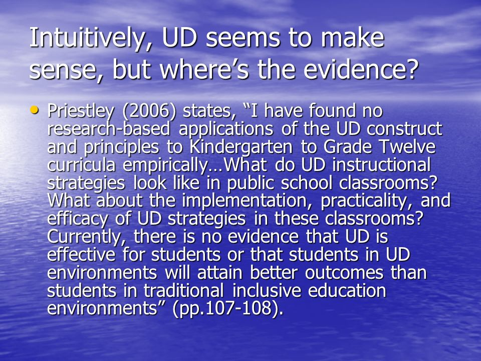 Intuitively, UD seems to make sense, but wheres the evidence.
