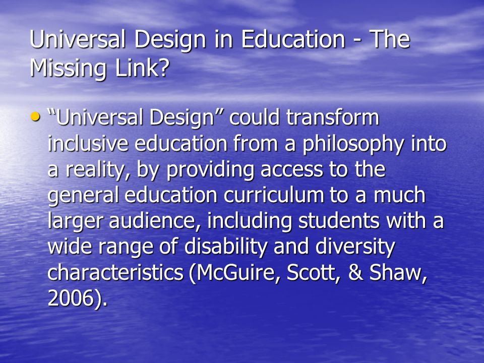 Universal Design in Education - The Missing Link.