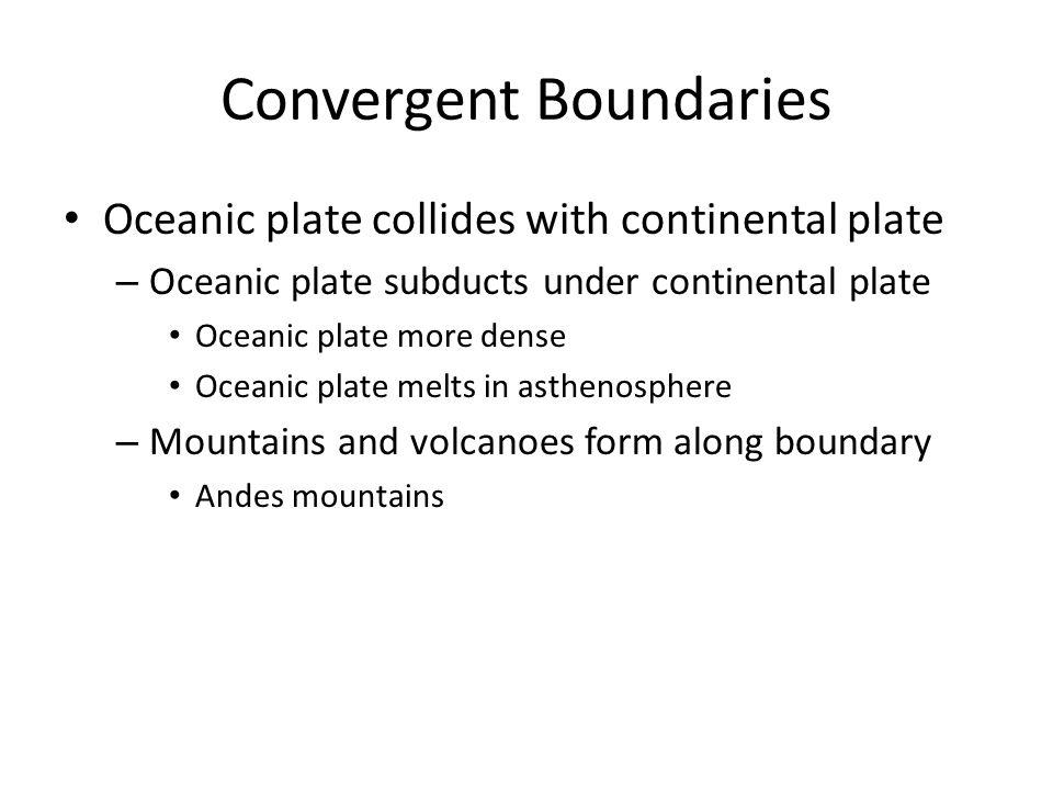 Convergent Boundaries Destruction of plates causes a lot of activity along convergent boundaries – 80% worlds volcanoes – 90% worlds earthquakes Mt.