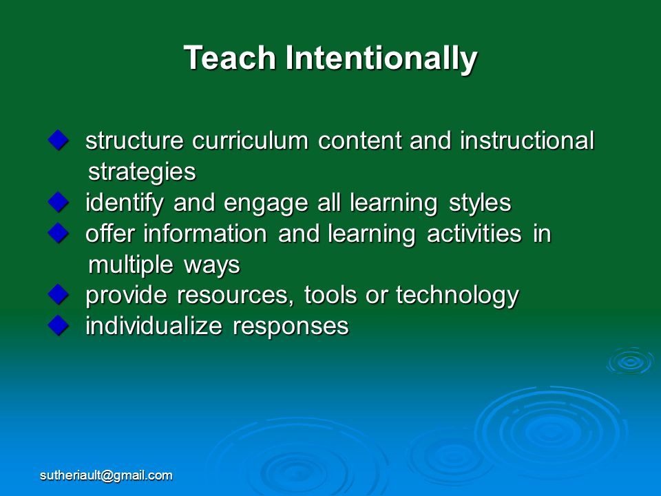 sutheriault@gmail.com Teach Intentionally structure curriculum content and instructional structure curriculum content and instructional strategies str