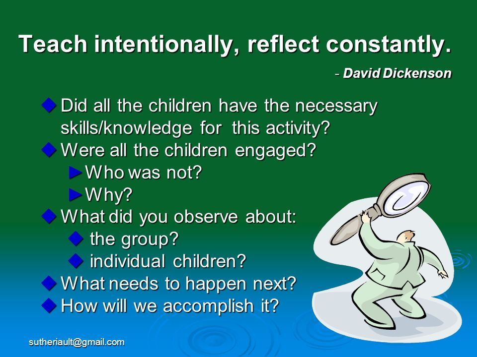 sutheriault@gmail.com Teach intentionally, reflect constantly. - David Dickenson Did all the children have the necessary Did all the children have the