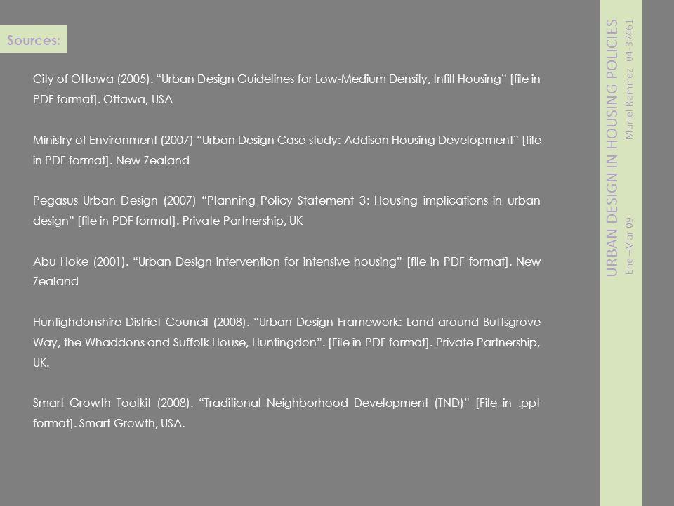URBAN DESIGN IN HOUSING POLICIES Ene –Mar 09 Muriel Ramírez 04-37461 City of Ottawa (2005). Urban Design Guidelines for Low-Medium Density, Infill Hou