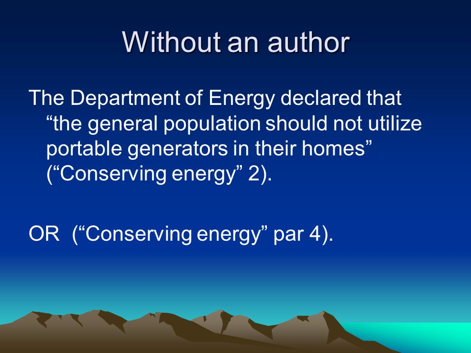 Without an author The Department of Energy declared that the general population should not utilize portable generators in their homes (Conserving energy 2).