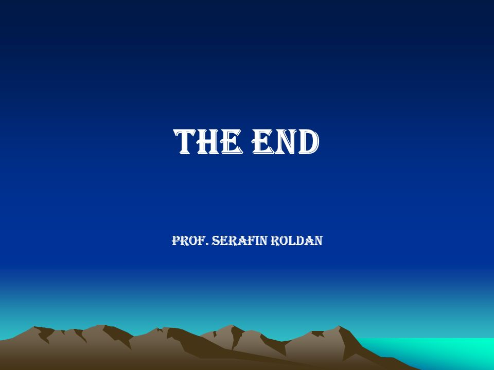 THE END Prof. Serafin Roldan