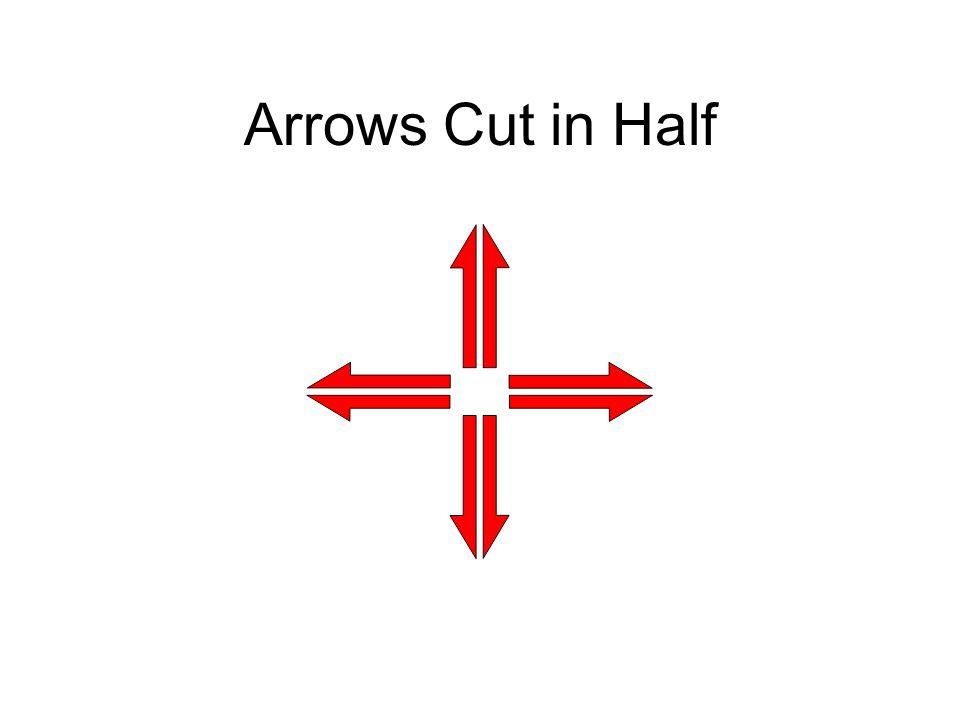 Arrows Cut in Half