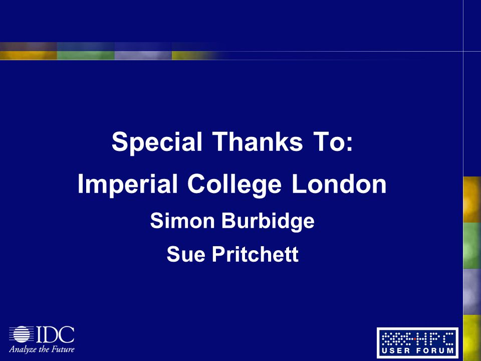 Special Thanks To: Imperial College London Simon Burbidge Sue Pritchett