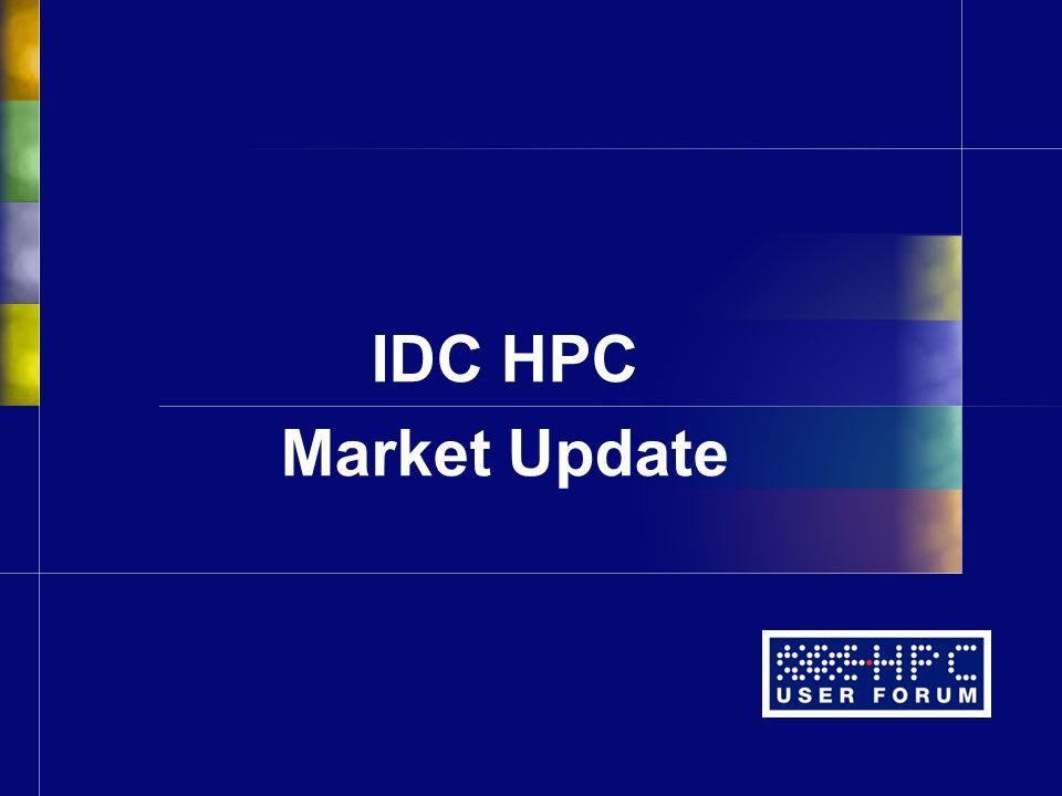 Please email: hpc@idc.com Or check out: www.hpcuserforum.com Questions?
