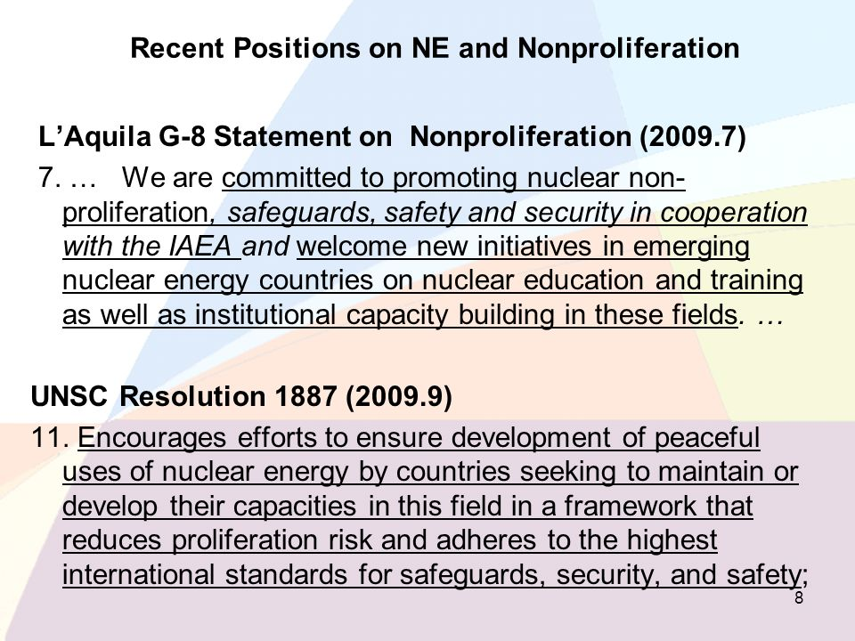 Recent Positions on NE and Nonproliferation LAquila G-8 Statement on Nonproliferation (2009.7) 7. … We are committed to promoting nuclear non- prolife