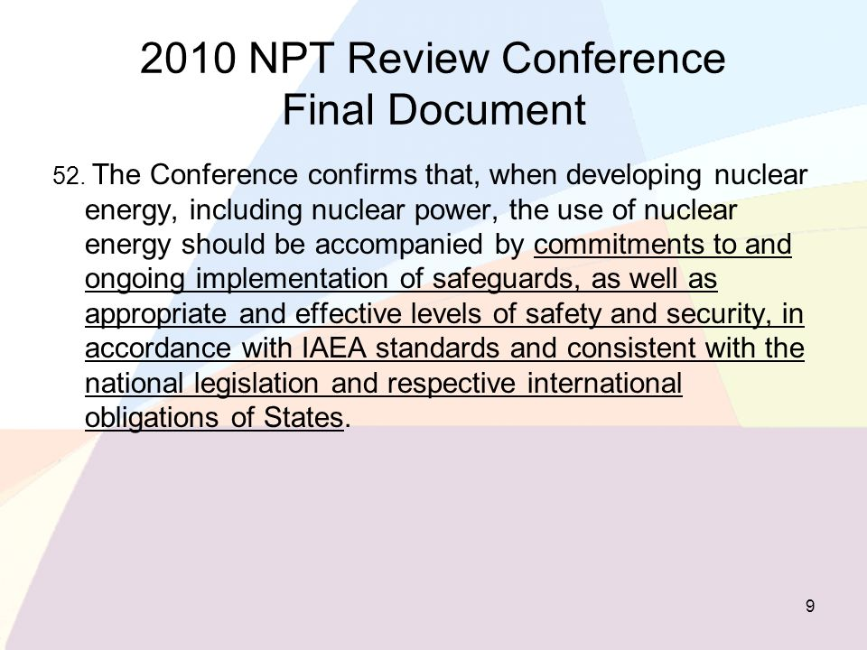 2010 NPT Review Conference Final Document 52. The Conference confirms that, when developing nuclear energy, including nuclear power, the use of nuclea