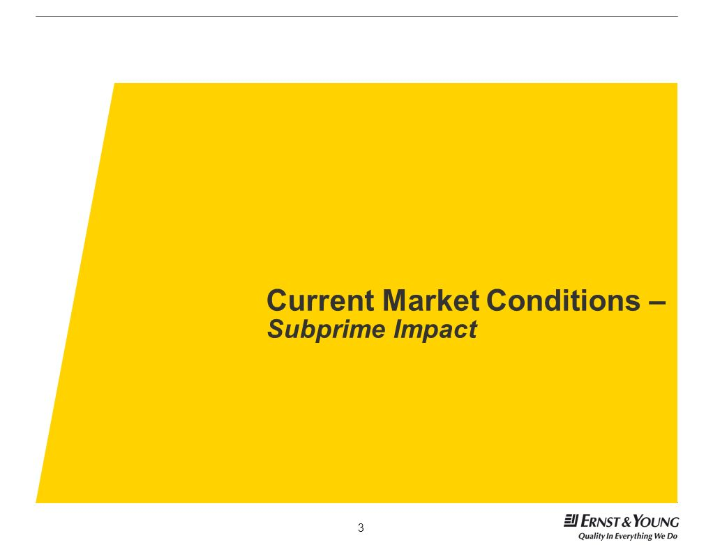 2 Table of Contents Current Market Conditions – Subprime Impact Market Stabilization – Money Market Indicators Canadian Perspective Availability of Fi