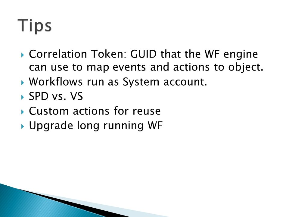 Correlation Token: GUID that the WF engine can use to map events and actions to object.