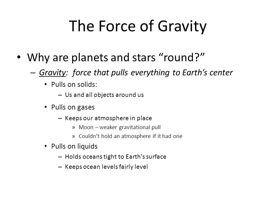 The Force of Gravity What causes the tides on Earth.