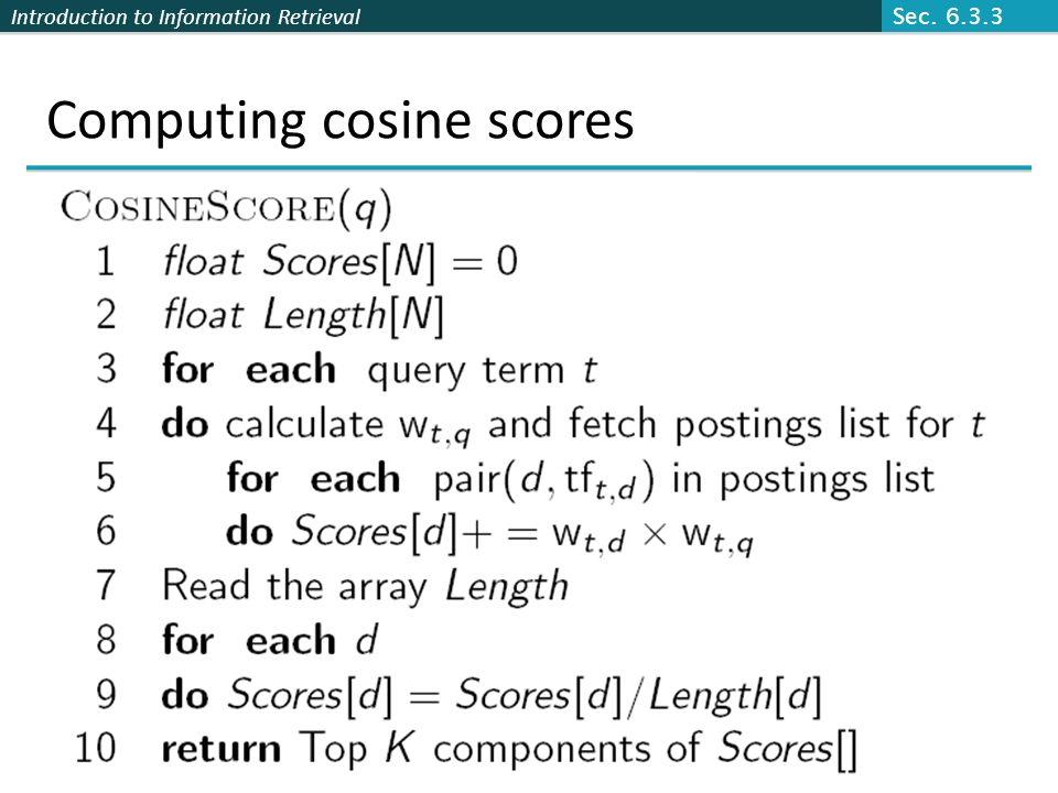 Introduction to Information Retrieval Computing cosine scores Sec. 6.3.3
