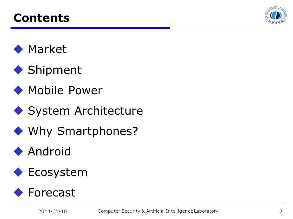 Market WORLDWIDE HANDSET MARKET 2014-01-10 Computer Security & Artificial Intelligence Laboratory 3