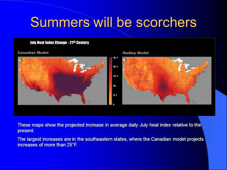 Summers will be scorchers These maps show the projected increase in average daily July heat index relative to the present. The largest increases are i