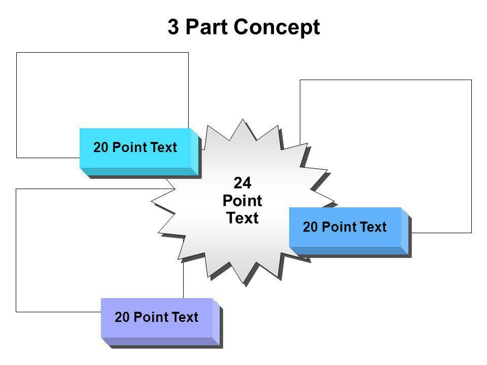 3 Part Concept 24 Point Text 24 Point Text 20 Point Text