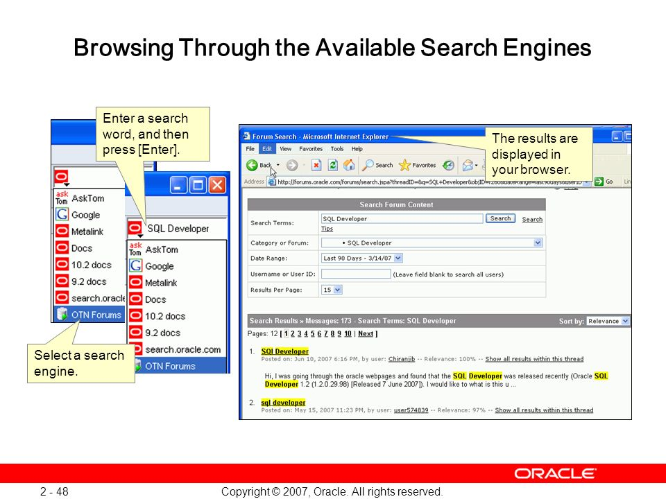 Copyright © 2007, Oracle. All rights reserved. 2 - 48 Browsing Through the Available Search Engines Select a search engine. Enter a search word, and t