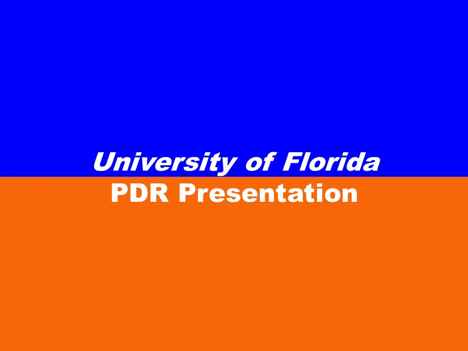 University of Florida PDR Presentation