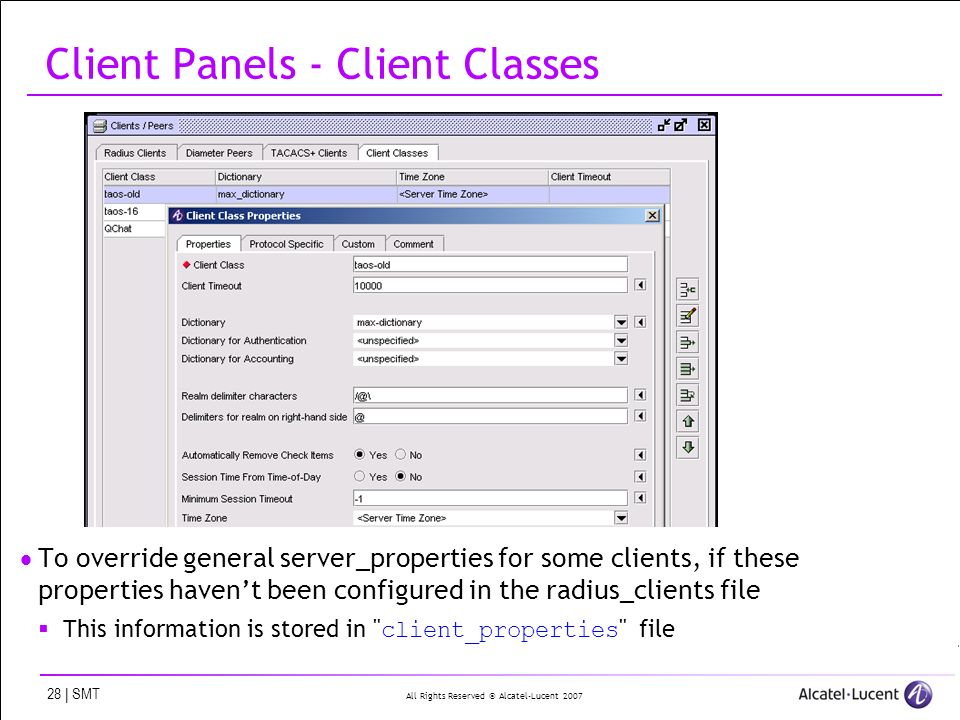 All Rights Reserved © Alcatel-Lucent 2007 28 | SMT Client Panels - Client Classes To override general server_properties for some clients, if these pro