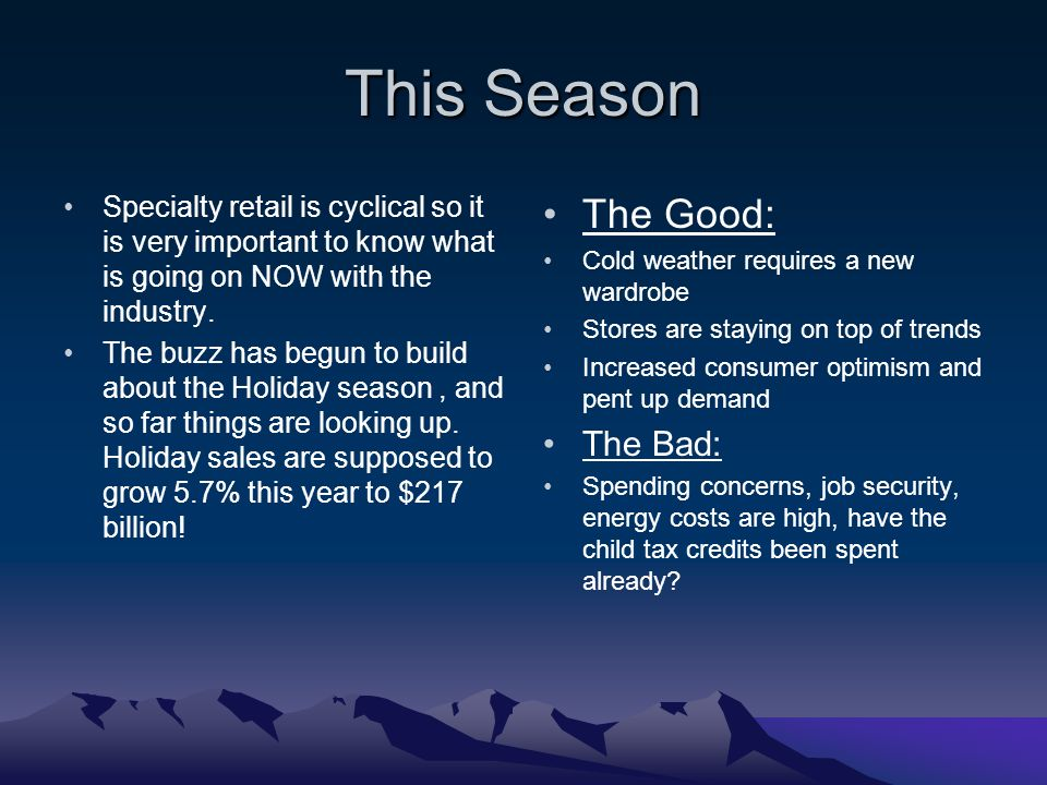 This Season Specialty retail is cyclical so it is very important to know what is going on NOW with the industry.