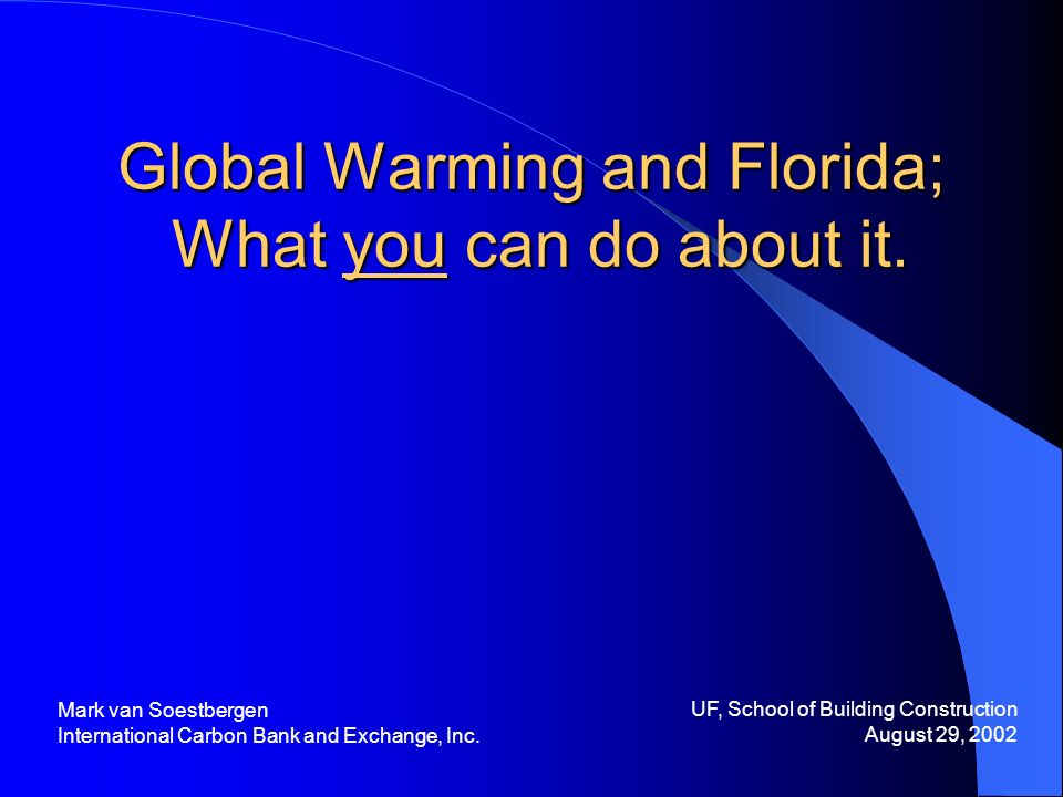 Global Warming and Florida; What you can do about it.