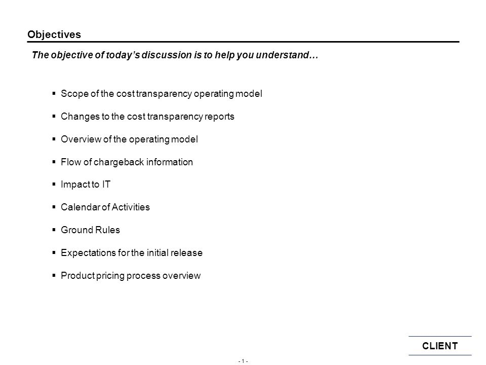 CLIENT - 11 - Expectations set with the business Our goal is to continually improve the process and incorporate lessons learned from this initial release.