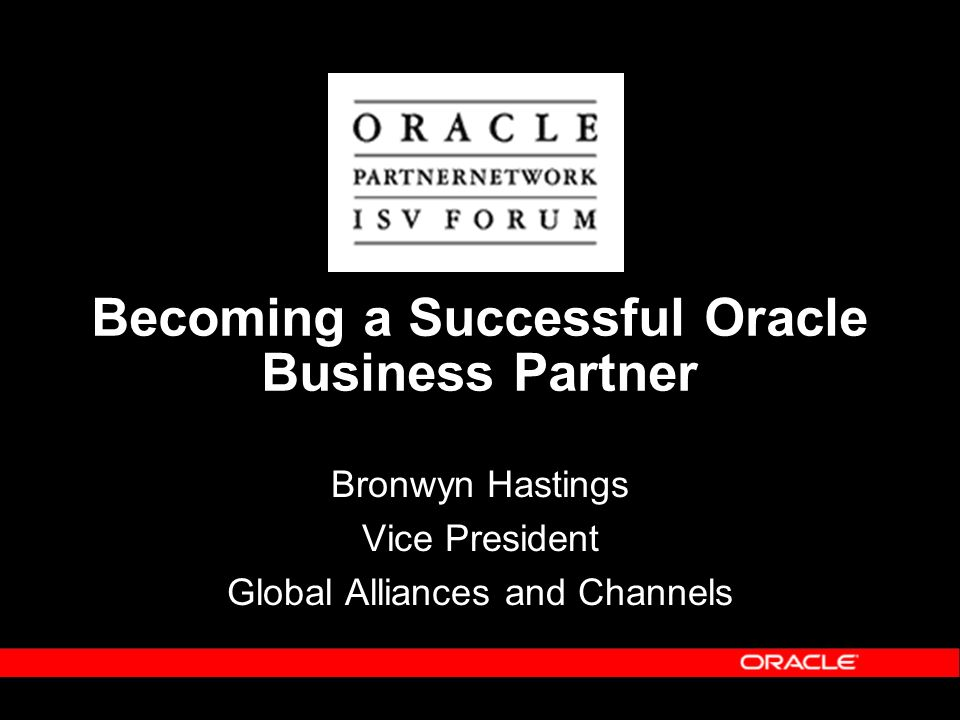 Agenda Importance of Partners Success Through Oracle PartnerNetwork Next Steps