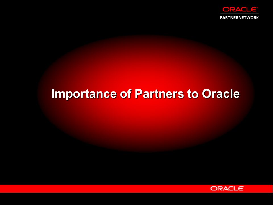Oracle Corporation US$ 10b company Over 40,000 employees 200,000 Database Customers Worldwide 13,000 Applications Customers Worldwide
