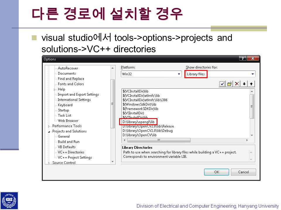 Division of Electrical and Computer Engineering, Hanyang University visual studio tools->options->projects and solutions->VC++ directories