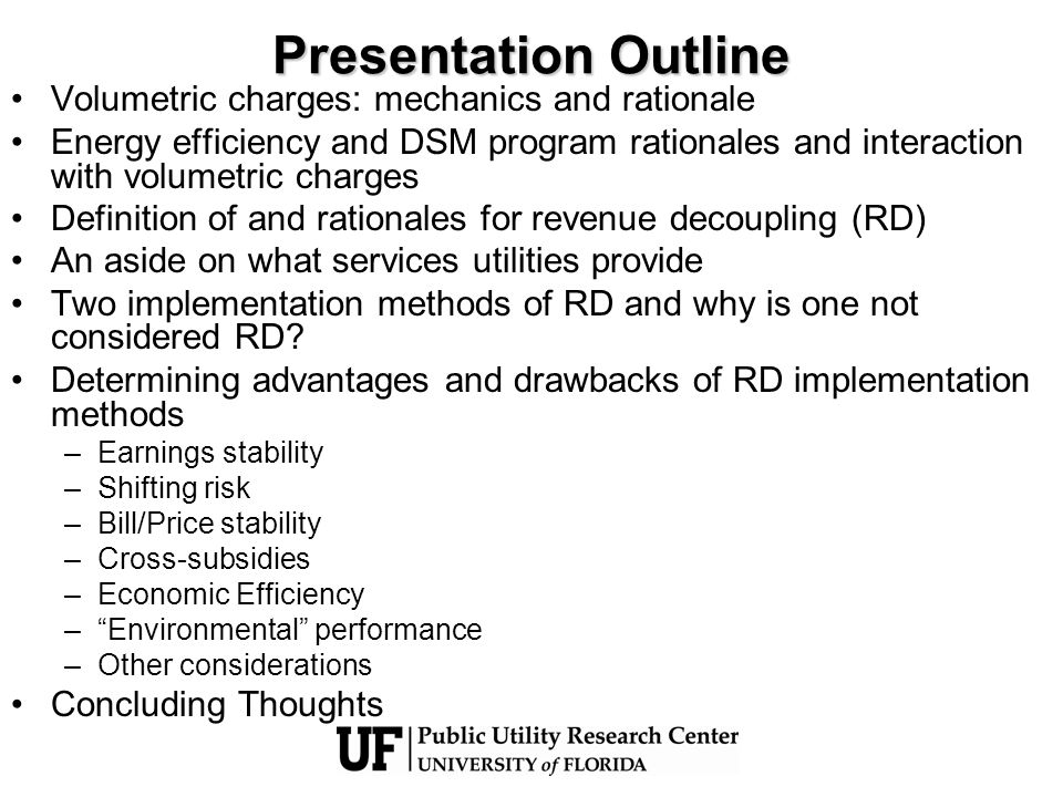 Other Effects of RD on Utilities Conjectures 1.RD would undermine the cost cutting incentives in multi-year settlements which all utilities to retain those cost savings as earnings 2.RD would limit the cash flows needed for investment going forward which may undermine system reliability Reality Price/revenue cap regulation as practiced in the UK, Western Europe, Latin America, and the Caribbean is a multi-year regime that retains these incentives and accounts for investment needs during that period and has built in incentives for reliability –It does require forecasting of investment needs among other things –But with two-part tariffs (SFV), it is easier to forecast the number of customers than it is to forecast the consumption