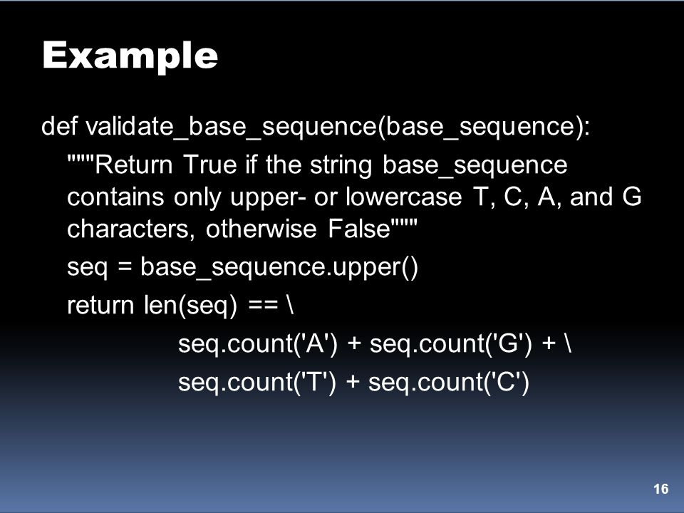 Example 16 def validate_base_sequence(base_sequence):