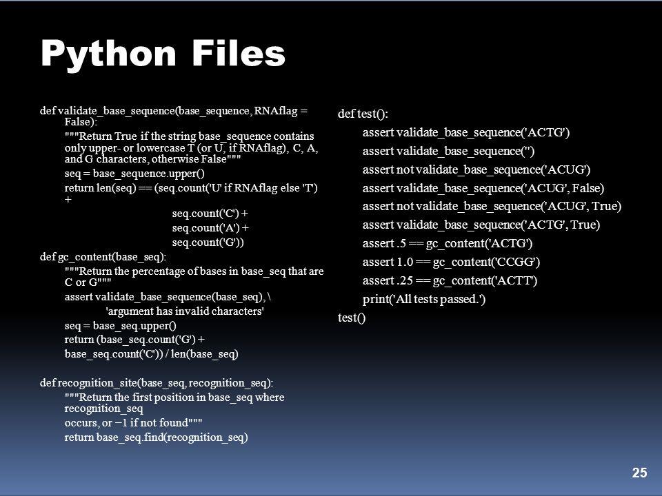 Python Files 25 def validate_base_sequence(base_sequence, RNAflag = False):