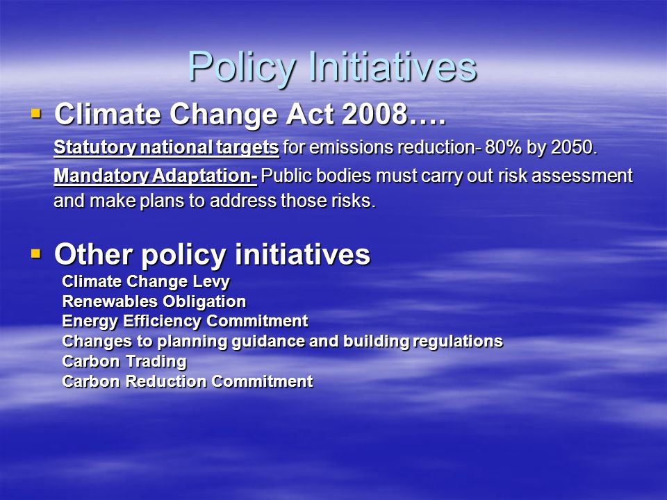 Policy Initiatives Climate Change Act 2008…. Climate Change Act 2008….