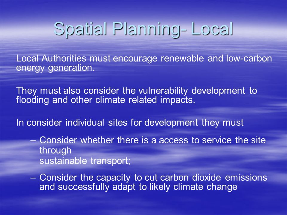 Spatial Planning- Local Local Authorities must encourage renewable and low-carbon energy generation.