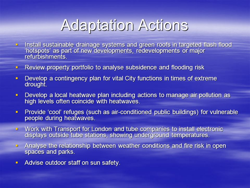 Adaptation Actions Install sustainable drainage systems and green roofs in targeted flash flood hotspots as part of new developments, redevelopments o