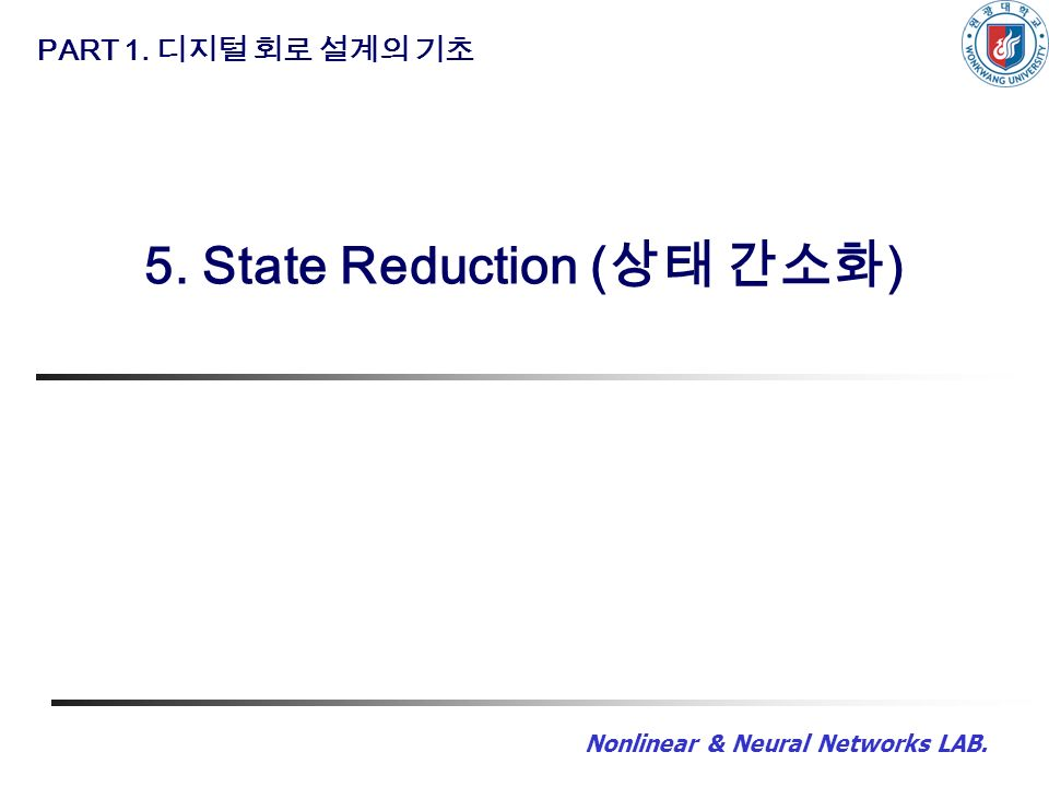 Nonlinear & Neural Networks LAB. PART 1. 5. State Reduction ( )
