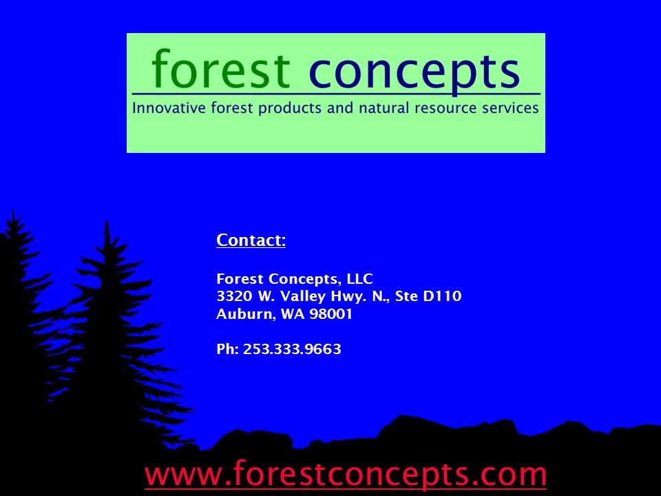www.forestconcepts.com Contact: Forest Concepts, LLC 3320 W.