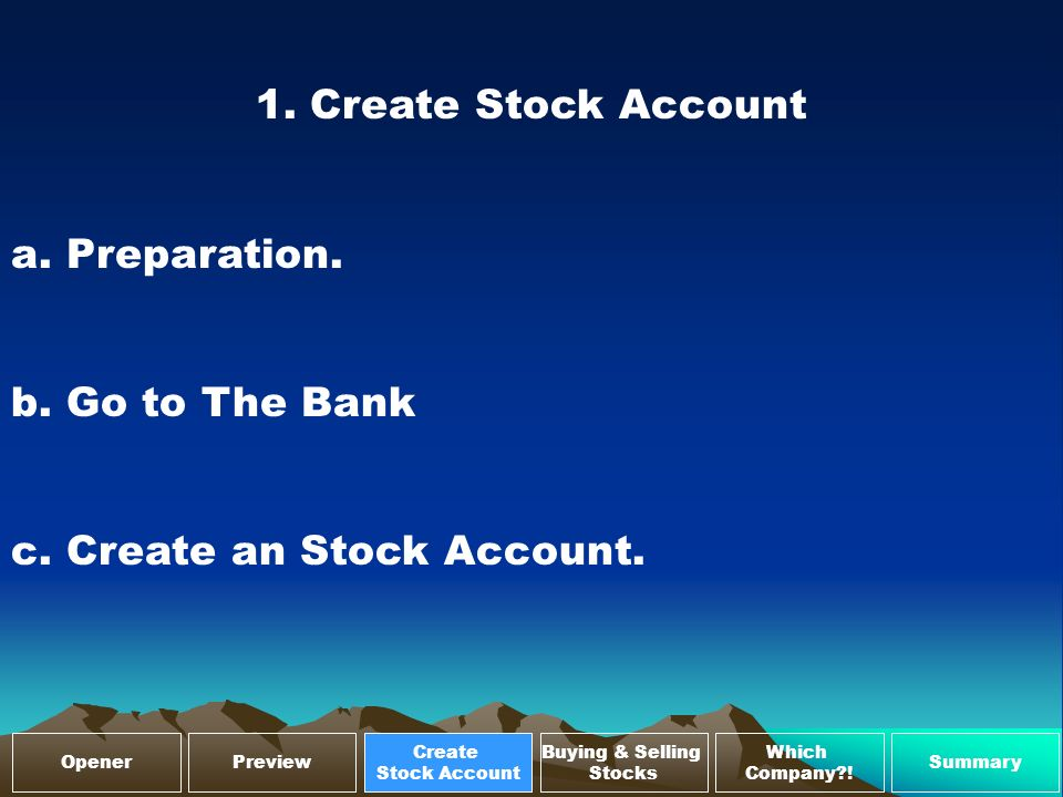 1. Create Stock Account a. Preparation. b. Go to The Bank c.