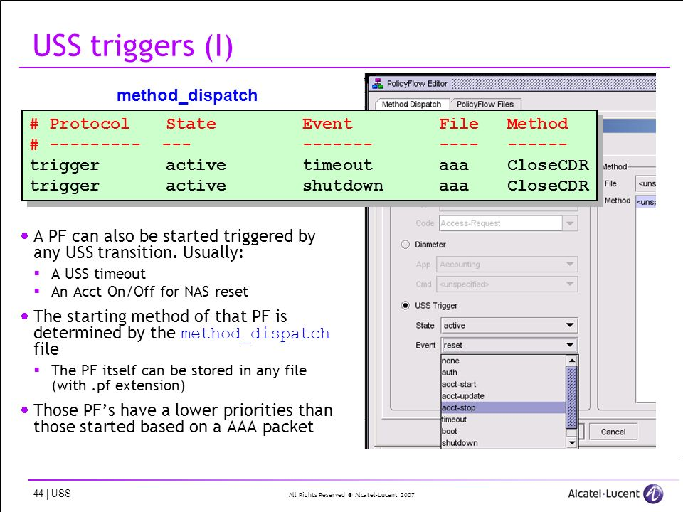 All Rights Reserved © Alcatel-Lucent 2007 44 | USS USS triggers (I) A PF can also be started triggered by any USS transition.