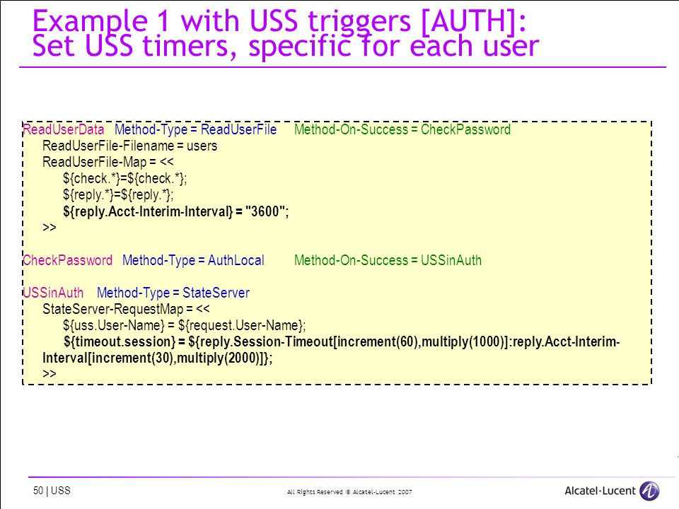 All Rights Reserved © Alcatel-Lucent 2007 50 | USS Example 1 with USS triggers [AUTH]: Set USS timers, specific for each user ReadUserData Method-Type