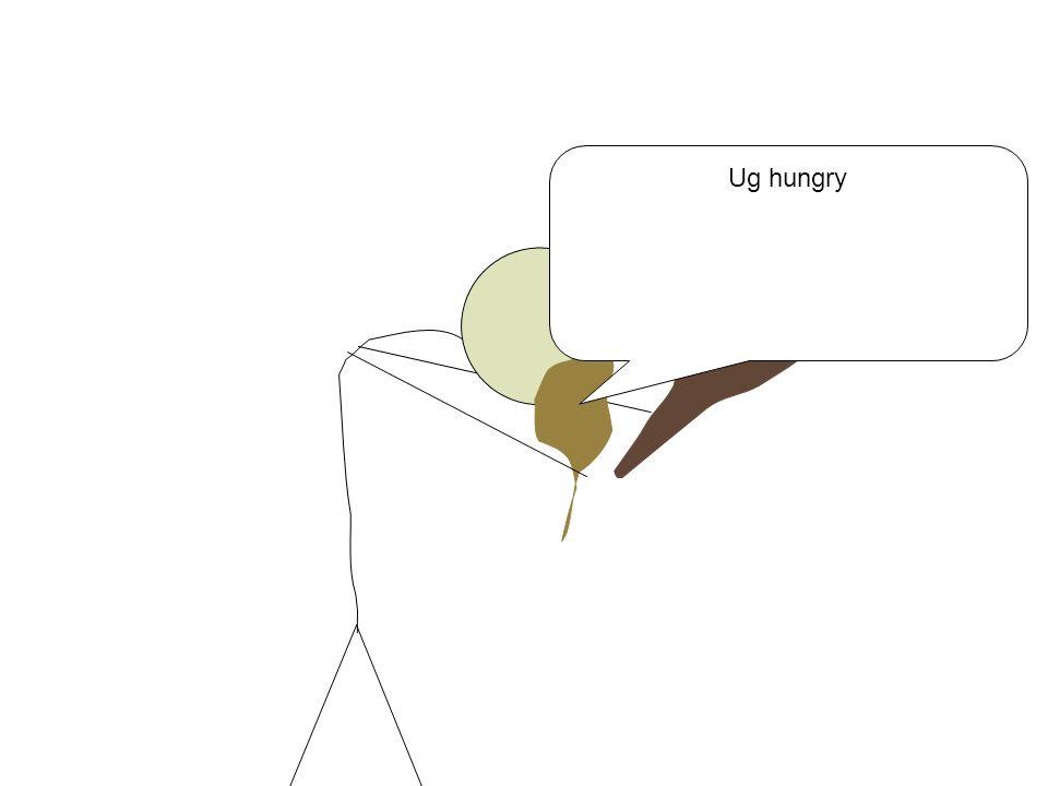 Ug hungry